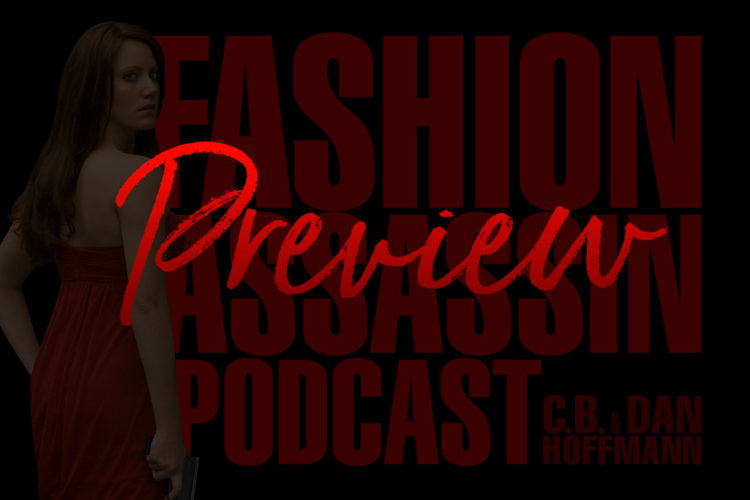 "Fashion Assassin Podcast ""Preview"" of the forthcoming Episode 1 from Season 1 by CB Hoffmann and Dan Hoffmann"