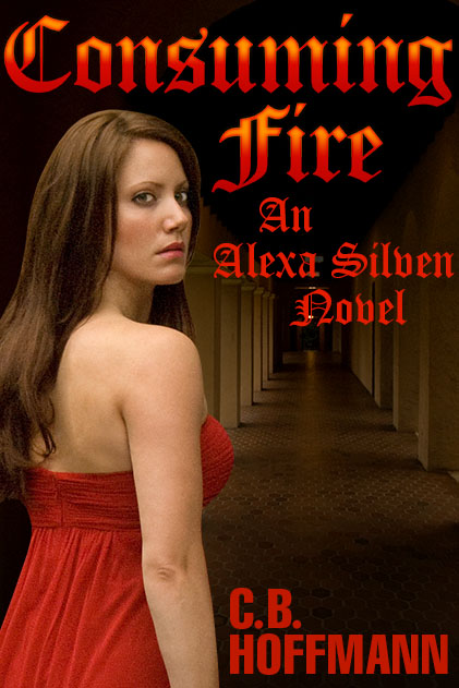 Consuming Fire: an Alexa Silven Novel by C.B. Hoffmann eBook Cover, ISBN: 9780972219587